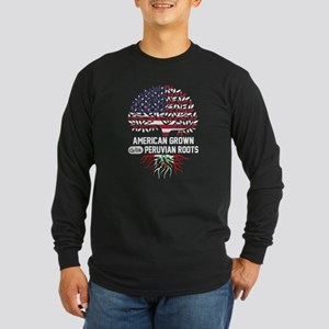 AMERICAN GROWN WITH PERUVIAN ROOTS Long Sleeve T-S